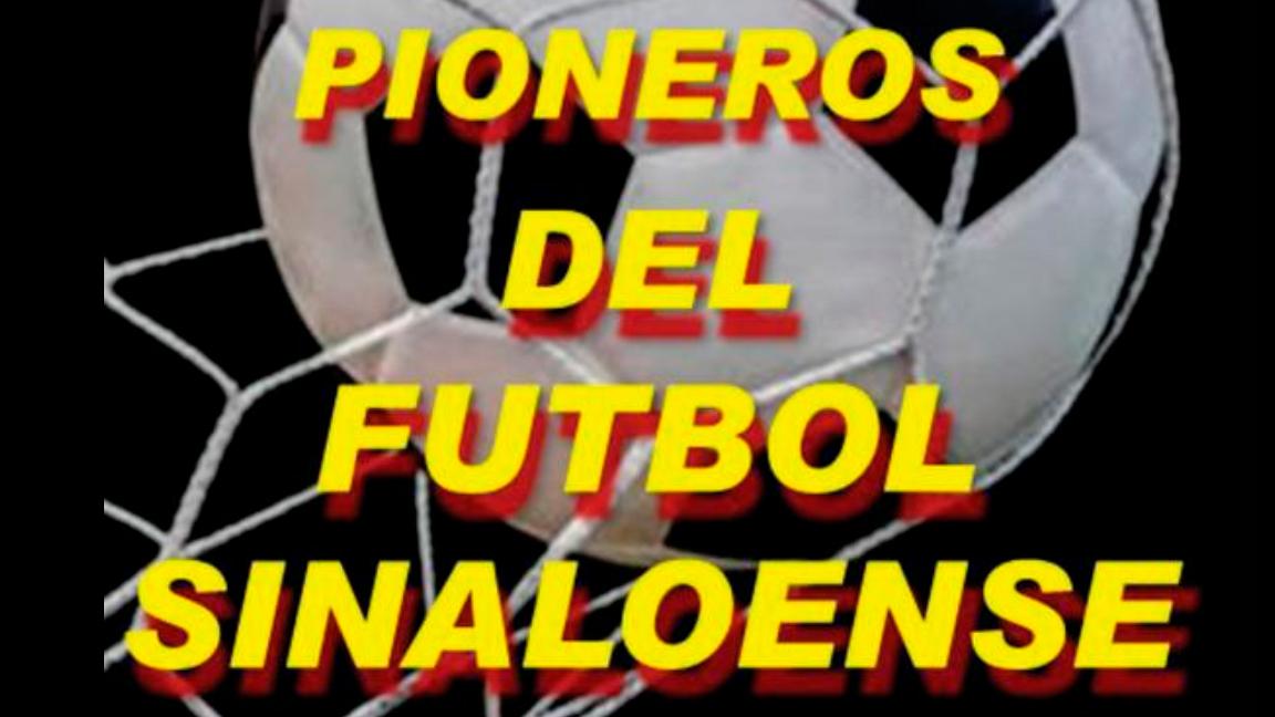 """PRESENTAN EL LIBRO """"PIONEROS DEL FUTBOL SINALOENSE"""""""